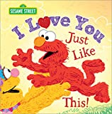 I Love You Just Like This, Sourcebooks, Inc Staff, 1402297300