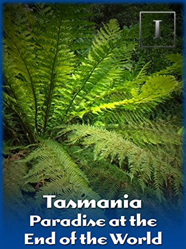 Tasmania - Paradise at the End of the World