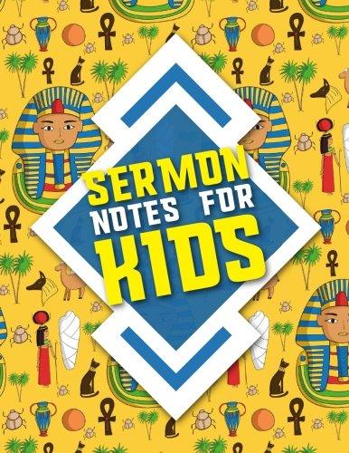 Sermon Notes for Kids: Sermon Journal For Men, Sermon Books For Ministers, Sermon Notes For Teens, Sermon Notes Journal For Teens, Cute Ancient Egypt Pyramids Cover (Sermon Note for Kids) (Volume 12) ebook