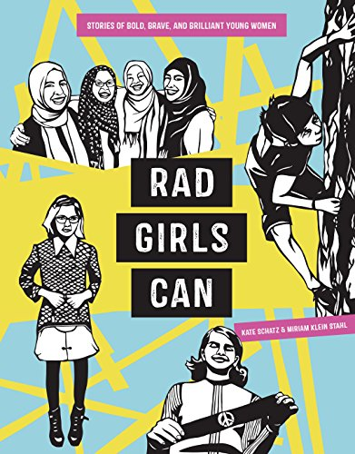 Rad Girls Can: Stories of Bold, Brave, and Brilliant Young Women (Rad (Young Girl)