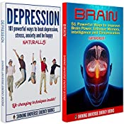 Happiness: Powerful 'Natural' Ways: Beat Depression: Improve 'Brain Power', Intelligence & Concentration. (Box Set 2-in-1, Memory, Depression)