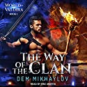 The Way of the Clan: World of Valdira, Book 1 Hörbuch von Dem Mikhaylov Gesprochen von: Eric Martin