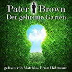 Der geheime Garten (Pater Brown)   Gilbert Keith Chesterton