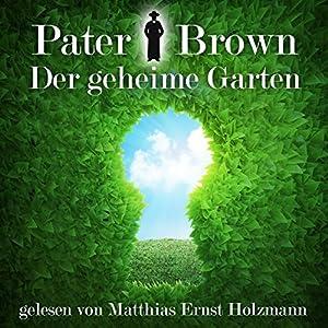 Der geheime Garten (Pater Brown) Hörbuch