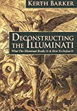 img - for Deconstructing the Illuminati: What The Illuminati Really Is & How To Defeat It book / textbook / text book