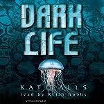 Dark Life | Kat Falls