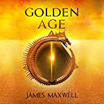 Golden Age: The Shifting Tides, Book 1   James Maxwell