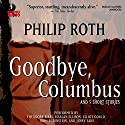 Goodbye, Columbus: And Five Short Stories Audiobook by Philip Roth Narrated by John Rubinstein