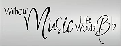 Image result for without music life would b flat