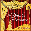 The Westerby Inheritance: Regency Royal, Book 1 Audiobook by M. C. Beaton Narrated by Willow Nash