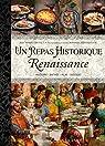 Un repas historique : Renaisssance  par Marty-Dufaut