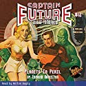 Captain Future #12: Planets in Peril Audiobook by Edmond Hamilton,  Radio Archives Narrated by Milton Bagby