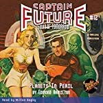Captain Future #12: Planets in Peril | Edmond Hamilton, Radio Archives