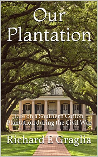 Our Plantation: Life on a Southern Cotton Plantation during the Civil War (Plantation Bed)