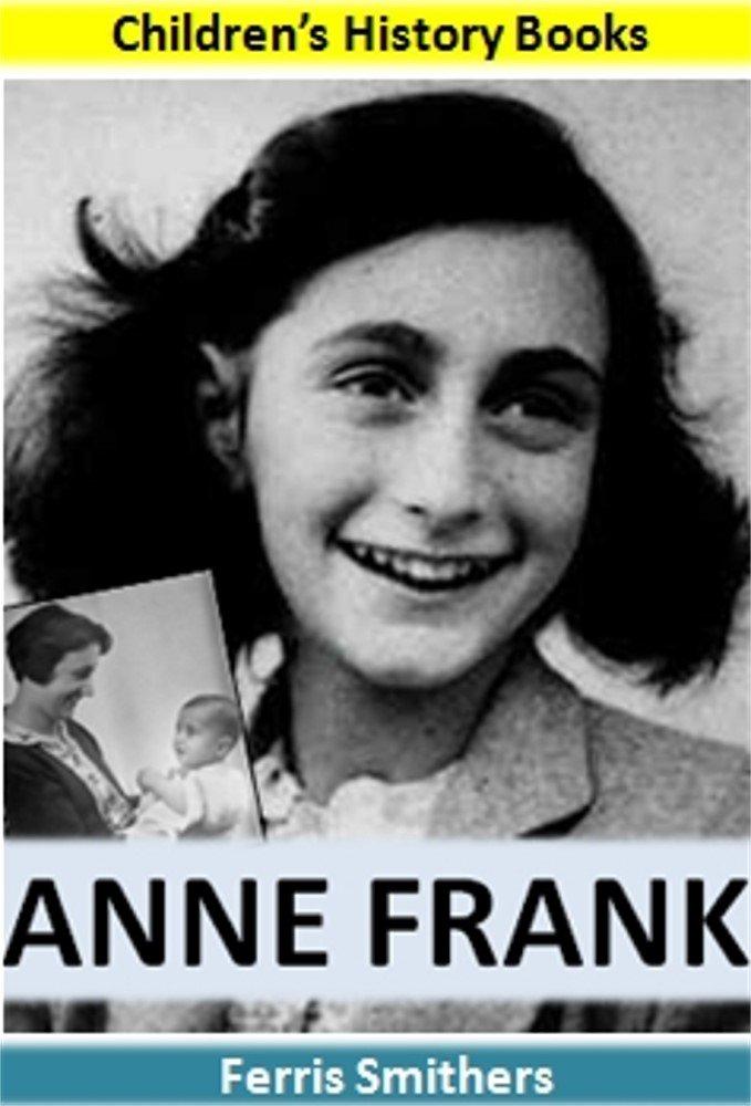 Anne Frank: Children's History Books (English Edition)