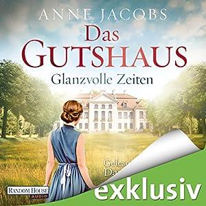 Glanzvolle Zeiten (Die Gutshaus-Saga 1) Hörbuch