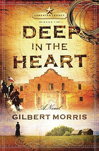 Deep in the Heart: Lone Star Legacy, Book 1 (LoneStar Legacy)