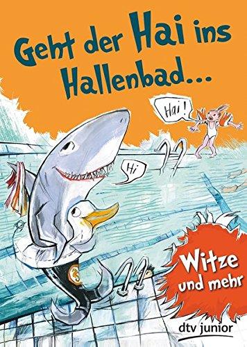 Geht der Hai ins Hallenbad: Witze und mehr