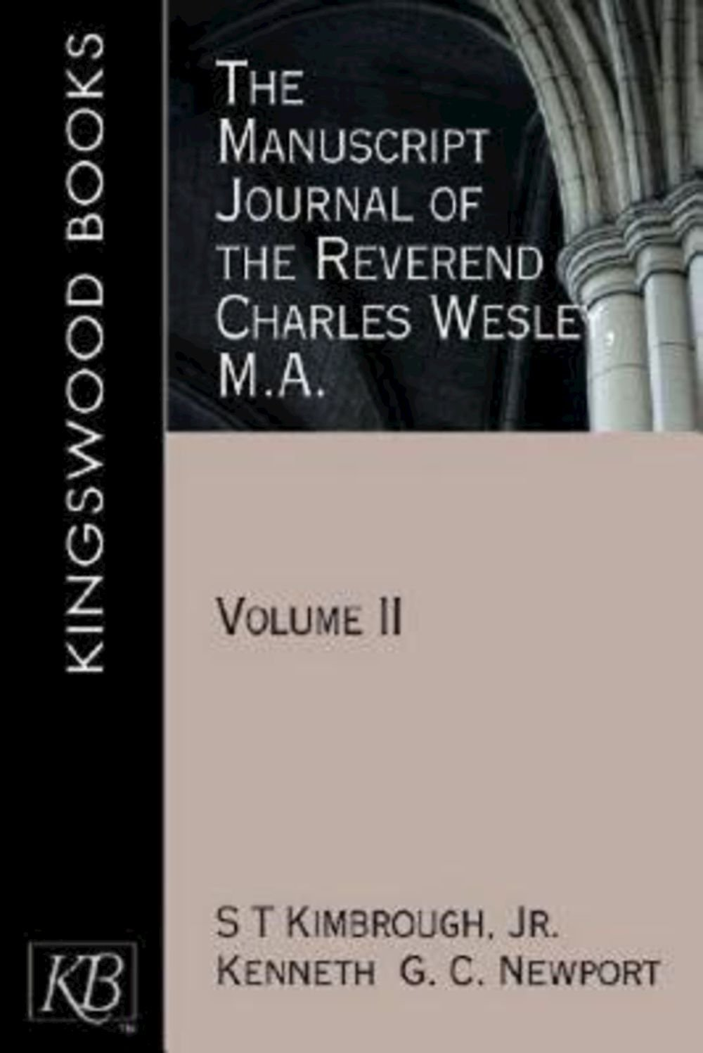 The Manuscript Journal of the Reverend Charles Wesley, M.A.: Volume II (Kingswood)