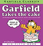 Garfield Takes the Cake: His 5th Book (Garfield Series)