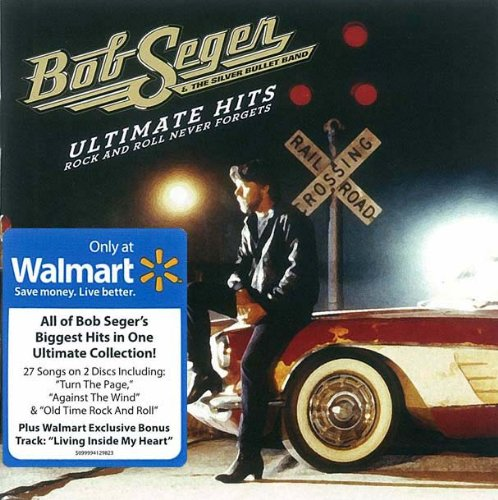bob-seger-the-silver-bullet-band-ultimate-hits-rock-and-roll-never-forgets