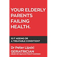 Your Elderly Parents Failing Health: Is It Ageing or a Treatable Condition?