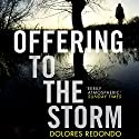 Offering to the Storm: The Baztan Trilogy, Book 3 Hörbuch von Dolores Redondo Gesprochen von: Emma Gregory