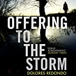 Offering to the Storm: The Baztan Trilogy, Book 3 | Dolores Redondo