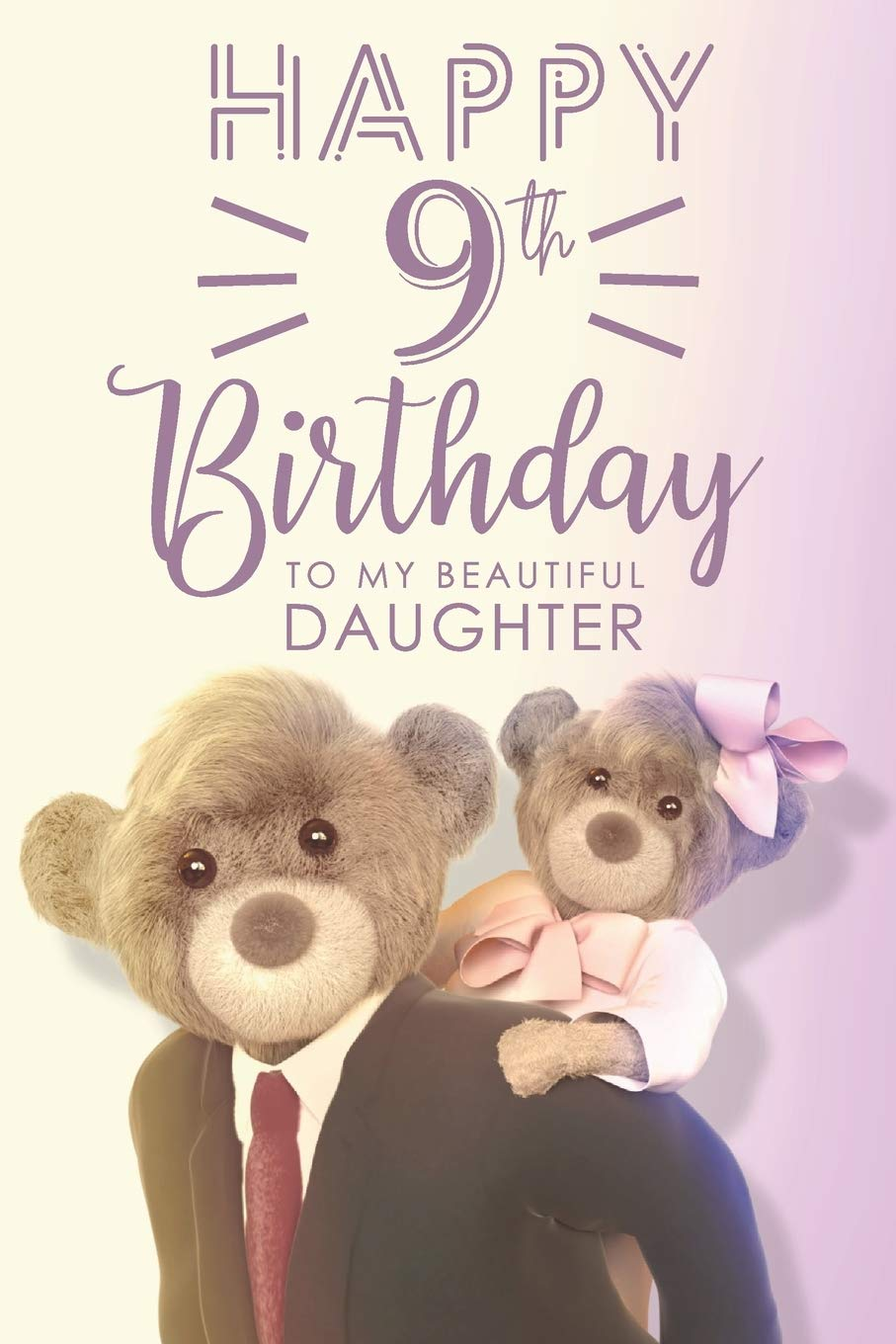 Happy 9th Birthday To My Beautiful Daughter Birthday Gift Journal And Sketchbook For 9 Years Old Girls Stylish Press 9781651022962 Amazon Com Books