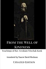 From the Well of Kindness: Teachings of Rav Avraham Yitzchak Kook Kindle Edition