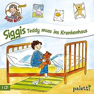 Siggis Teddy muss ins Krankenhaus (Siggi Blitz) Hörspiel