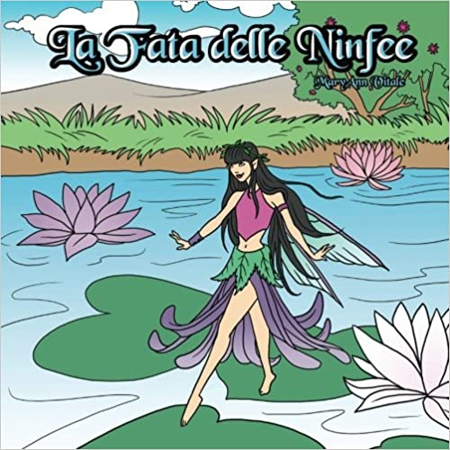 La Fata delle Ninfee: The Water Lily Fairy: Volume 1