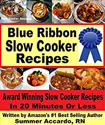 Unlimited Book: Blue Ribbon Slow Cooker Recipes: Award Winning Slow Cooker Recipes In 20 Minutes Or Less (English Edition)
