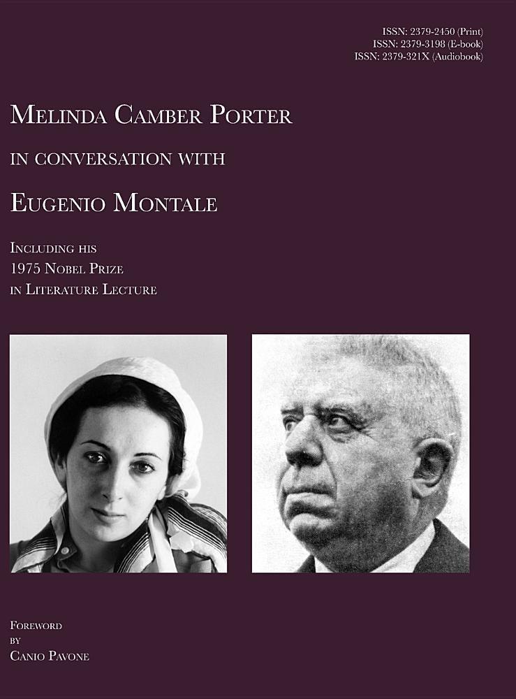 Melinda Camber Porter in Conversation with Eugenio Montale: Milan, Italy Nobel Prize in Literature, Vol 1, No 1