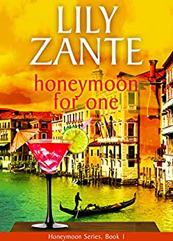 Honeymoon For One (Honeymoon Series Book 1) by [Zante, Lily]