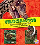 Velociraptor and Other Raptors (Dinosaur Fact Dig)