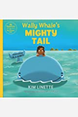 Wally Whale's Mighty Tail: Happiness is a Choice! (EQ Explorers series) Kindle Edition