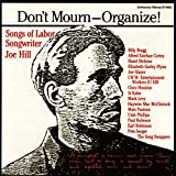 Don't Mourn - Organize!: Songs Of Labor Songwriter