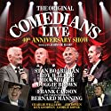 The Original Comedians Live: 40th Anniversary Show Performance by Frank Carson, Charlie Williams, Bernard Manning Narrated by Frank Carson, Charlie Williams, Bernard Manning