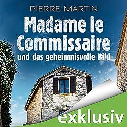 Madame le Commissaire und das geheimnisvolle Bild (Isabelle Bonnet 4)