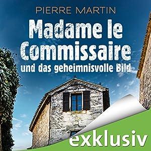 Madame le Commissaire und das geheimnisvolle Bild (Isabelle Bonnet 4) Hörbuch