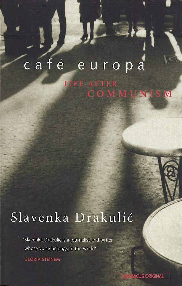 Read Cafe Europa Life After Communism By Slavenka Drakulic
