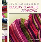 img - for How to Knit and Crochet Blocks, Blankets and Throws book / textbook / text book