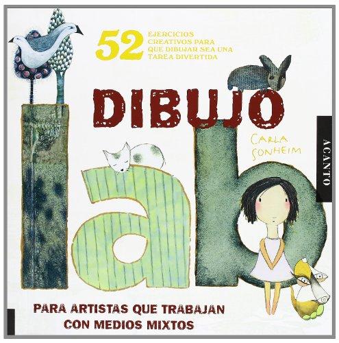 Descargar Libro Laboratorio De Dibujo. Para Artistas Que Trabajan Con Medios Mixtos Carla Sonheim