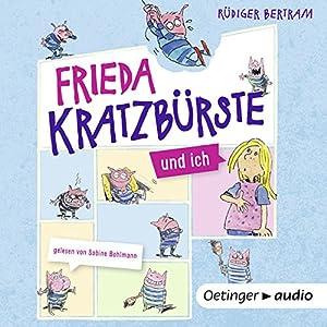 Frieda Kratzbürste und ich Hörbuch