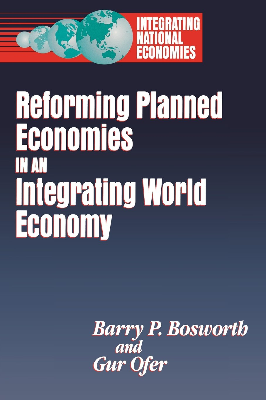 Reforming Planned Economies in an Integrating World Economy (Integrating National Economies : Promise and Pitfalls) ebook