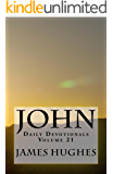John: Daily Devotionals  Volume 21