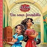 Une soeur formidable, Elena of Avalor, MES PETITES HISTOIRES