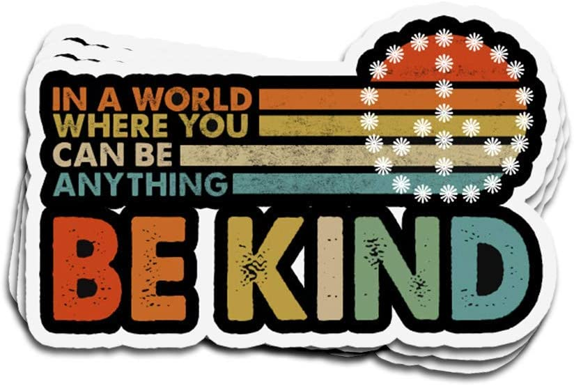DKISEE 3 PCs Stickers in A World Where You Can Be Anything Be Kind Vintage Die-Cut Wall Decals for Laptop Window Car Bumper Water Bottle Helmet 4 inches