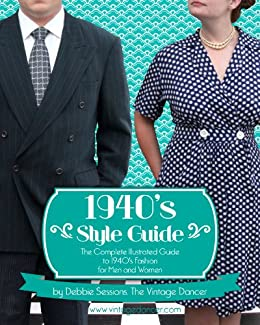 1940s Style Guide  The Complete Illustrated Guide to 1940s Fashion for Men  and Women by 6a089f15d